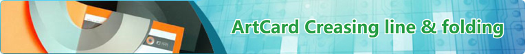 Artcard Creasing Line & Folding